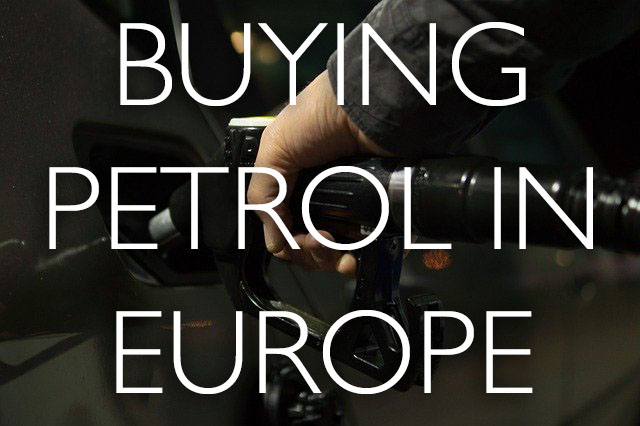 [travel] Buying Petrol in Europe