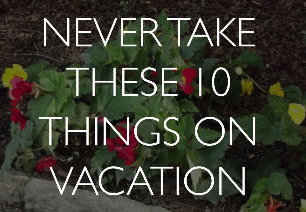 NEVER take these 10 things on vacation