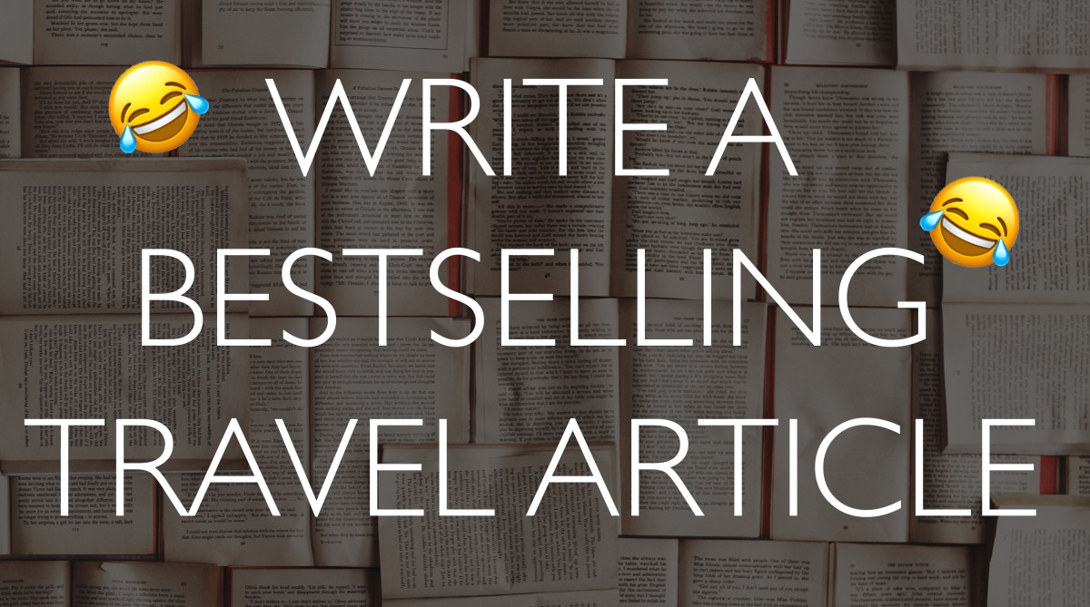 21 tips for writing a bestselling travel article