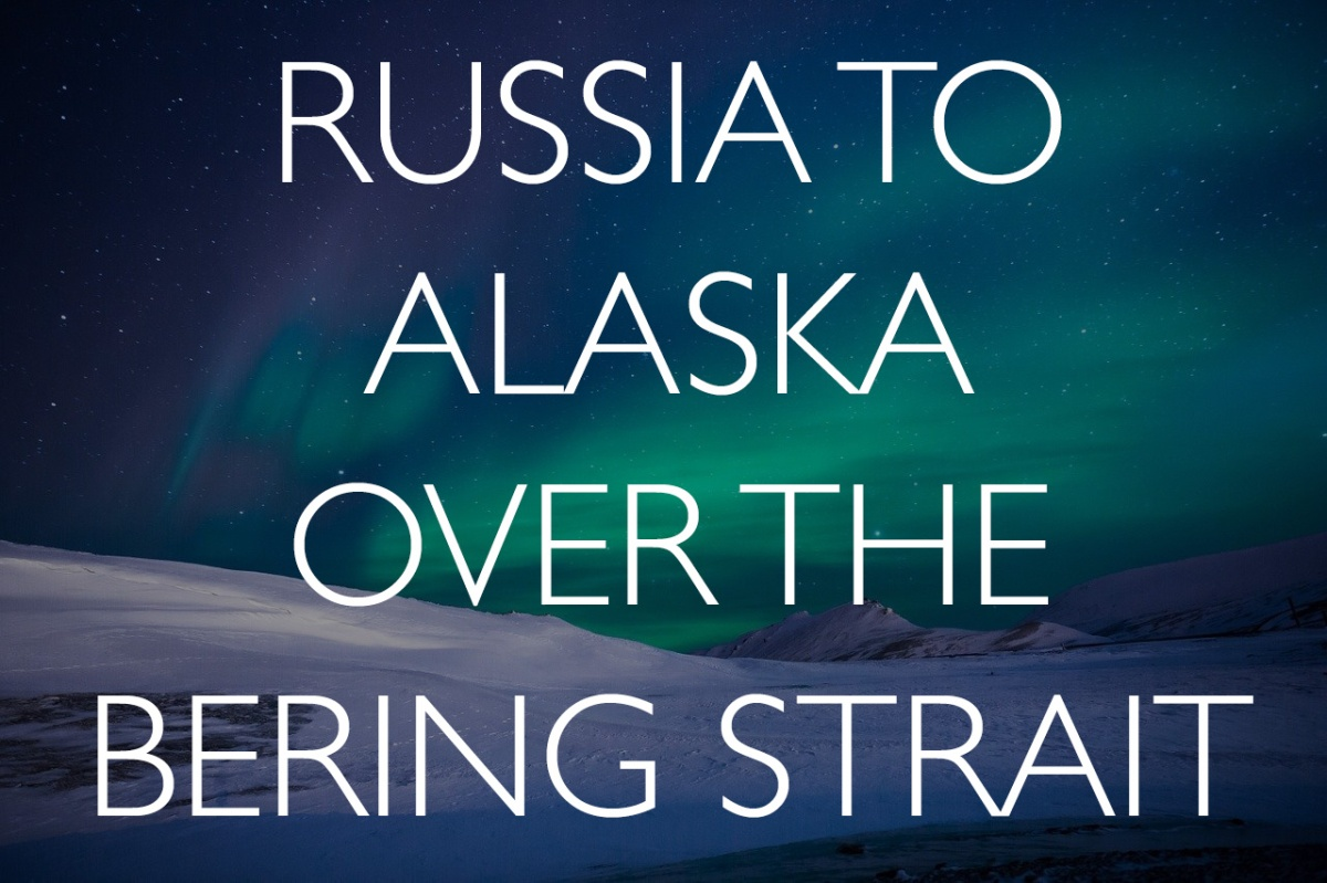 How to get from Russia to Alaska across the Bering Strait