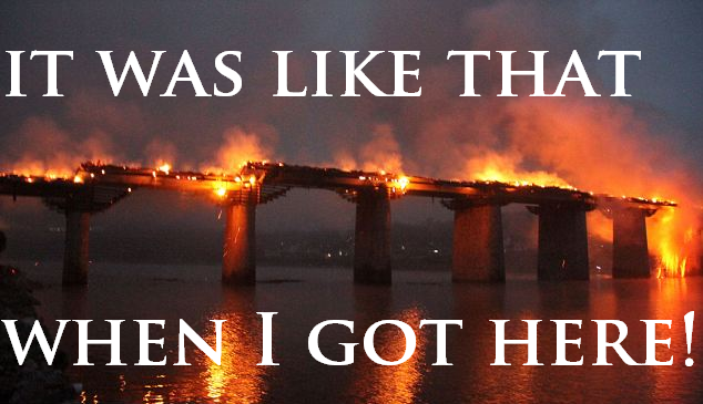 burning bridge on fire China it was like that when I got here meme