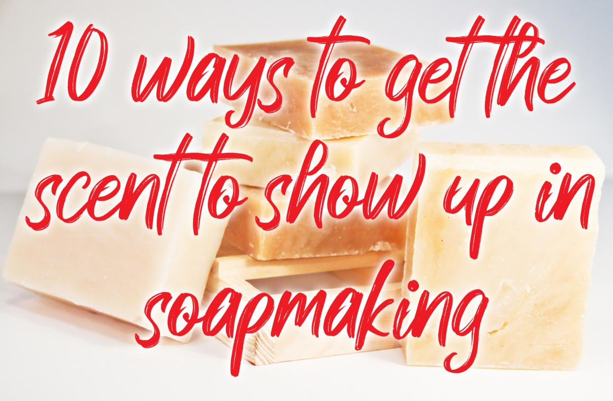 10 ways to get essential oils to be more intense in your soap (melt and pour and cold process)