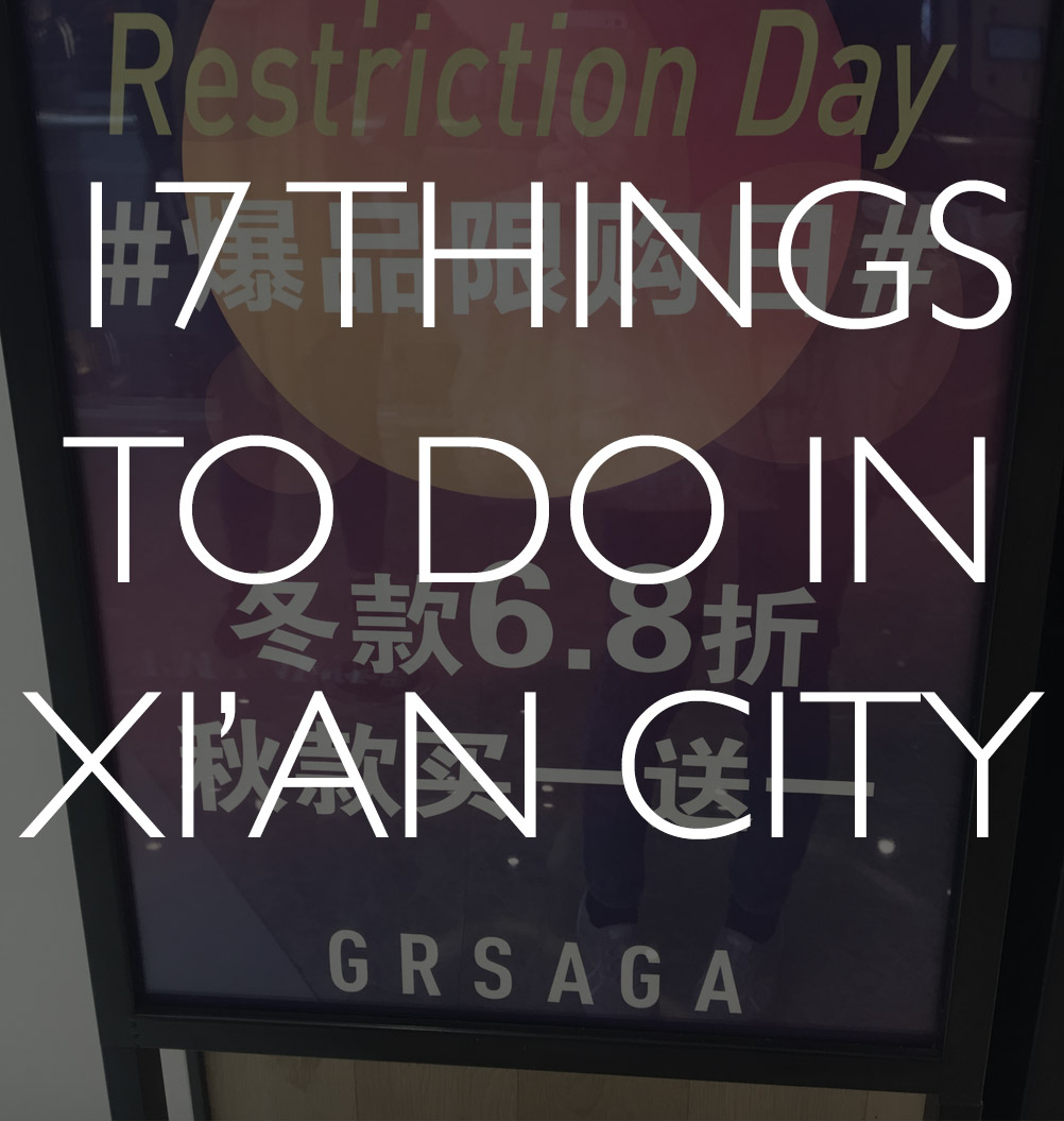 10 things to do in Xi'an, China (and 7 more I wish I'd done)