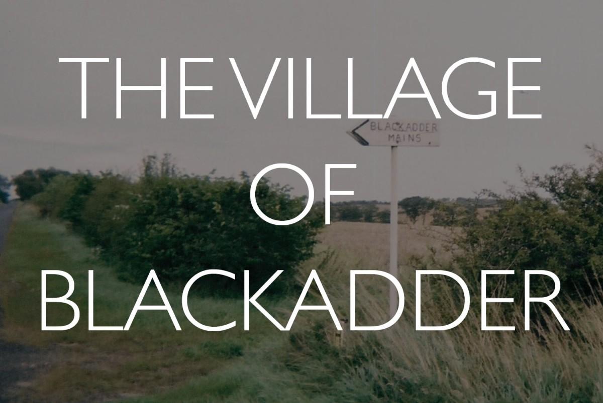 "The ""Village"" Of Blackadder,England"