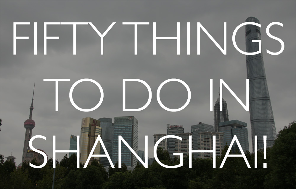 50 things to do in Shanghai