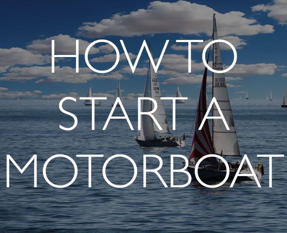 How to get your motorboat to start