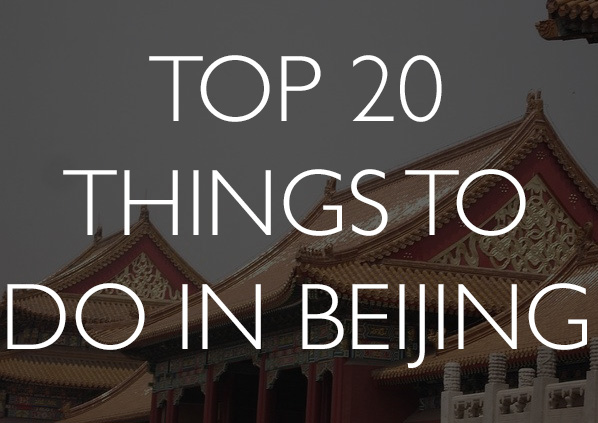 20 best things to see and do in Beijing