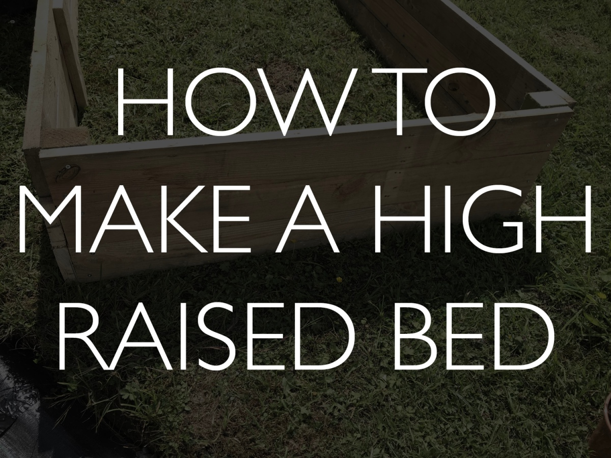 Installing a high raised bed: Gardenupdate