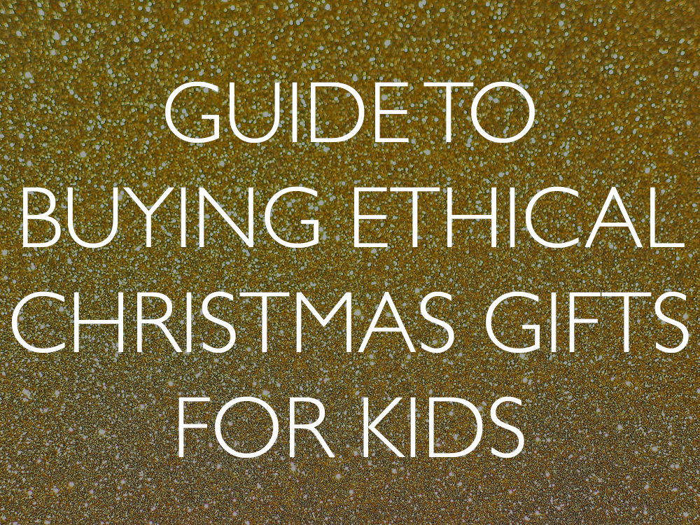 How to find ethical Christmas gifts for children andteens